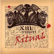 XIII. Století: Ritual (Best Of) (2x CD) - CD - Hudební CD
