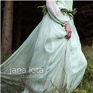 Lota Jana: Do světla - CD - Hudební CD