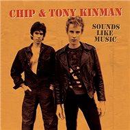 Chip & Tony Kinman: Sounds Like Music - CD - Hudební CD
