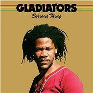 Gladiators: Serious Thing - LP - LP vinyl