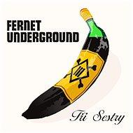 Tři sestry: Fernet Underground - CD - Hudební CD