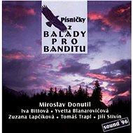 Various: Písničky z Balady pro banditu - CD - Hudební CD