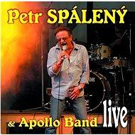 Spálený Petr, Apollo Band: Petr Spálený & Apollo Band... Live - CD - Hudební CD
