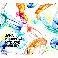 Koubková Jana: Mýdlové bubliny - CD - Hudební CD