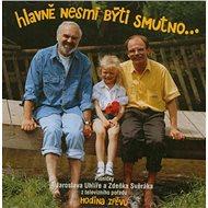 Svěrák a Uhlíř: Hodina zpěvu: Hlavně nesmí býti smutno (1998) - CD - Hudební CD