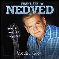 Hudební CD Nedvěd František: Tak šel život (2x CD) - CD