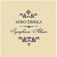 Žbirka Miro: Symphonic Album (Edice 2017) - LP - LP vinyl