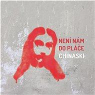 Chinaski: Není nám do pláče - CD - Hudební CD