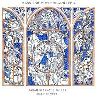 Gallicantus and Gabriel Crouch: Sarah Kirkland Snider: Mass for the Endangered - CD - Hudební CD