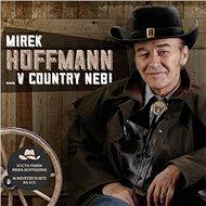 Hoffmann Mirek: ...v country nebi (2x CD) - CD - Hudební CD