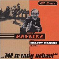 Havelka Ondřej a jeho Melody: Mě To Tady Nebaví (1998) - CD - Hudební CD