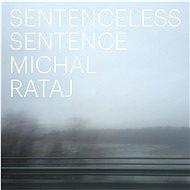 Rataj Michal: Sentence without Sentence - CD - Music CD