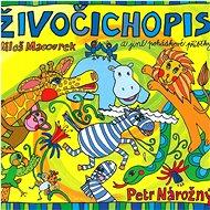 Nárožný Petr: Živočichopis a jiné pohádkové příběhy - CD - Hudební CD