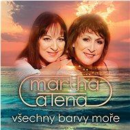 Elefteriadu Martha a Tena: Všechny barvy moře - CD - Hudební CD