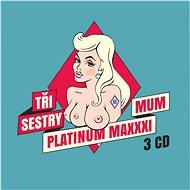 Tři sestry: Platinum Maximum (3x CD) - CD - Hudební CD