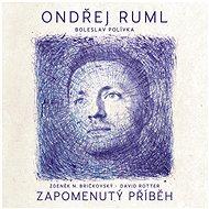 Ruml Ondřej: Zapomenutý příběh - CD - Hudební CD