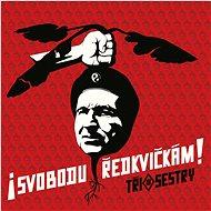 Tři sestry: Svobodu ředkvičkám! - CD - Hudební CD