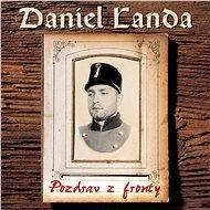 Landa Daniel: Pozdrav z fronty - LP - LP vinyl