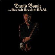 Bowie David: In Bertolt Brecht's Baal (Single Vinyl) - LP - LP vinyl