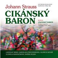 Československého rozhlasu v Praze: Cikánský baron (2x CD) - CD - Hudební CD