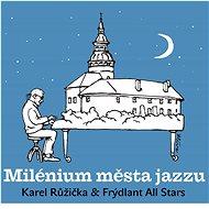 Růžička Karel: Milénium města jazzu - CD - Hudební CD