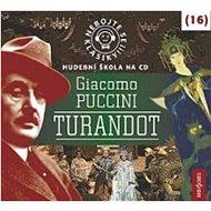 Various: Nebojte se klasiky! (16) Giacomo Puccini: Turandot - CD - Hudební CD