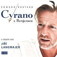Langmajer Jiří: Cyrano z Bergeracu (2x CD) - CD - Hudební CD