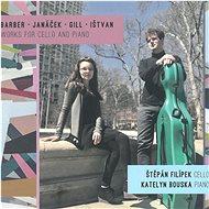 Štěpán Filípek - cello, Kately: Barber, Janáček, Gill, Ištvan: Skladby pro violoncello a klavír - Hudební CD