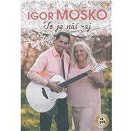 Moško Igor: To je náš raj (CD + DVD) - CD - Hudební CD