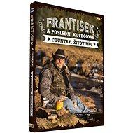 František a Poslední kovbojové: Country, život můj (CD + DVD) - CD - Hudební CD