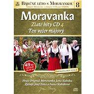 Moravanka: Ten večer májový - Zlaté hity CD 4 - CD - Hudební CD