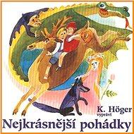 Karel Höger: Nejkrásnější pohádky - CD - Hudební CD