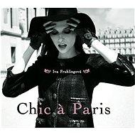 Frühlingová Iva: Chic A Paris - CD - Hudební CD