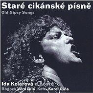 Kelarová Ida, Věra Bílá, Bogor: Staré cikánské písně - CD - Hudební CD