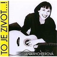 Rychterová Jana: To je život...! - CD - Hudební CD
