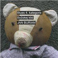 Burian Jan: Blues 4. kategorie / Božskej klid (2x CD) - CD - Hudební CD