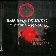 Trans-Global Underground: Impossible Broadcasting - CD - Music CD