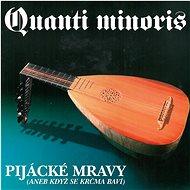 Quanti Minoris: Pijácké mravy (aneb když se krčma baví) - CD - Hudební CD
