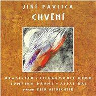 Pavlica Jiří & Hradišťan & Filharmonie Brno: Chvění - Suita dialogů - CD - Hudební CD