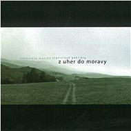 Cimbálová muzika Stanislava Gabriela: Z Uher do Moravy (2x CD) - CD - Hudební CD