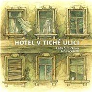 Cicvárek Ivo & Lada Šimíčková: Hotel v tiché ulici - CD - Hudební CD