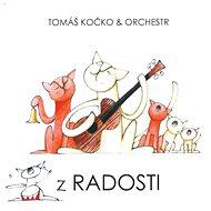 Kočko Tomáš & Orchestr: Z Radosti - CD - Hudební CD