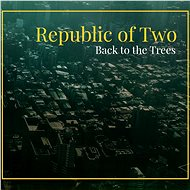 Republic of Two: Back to the Trees - CD - Hudební CD