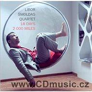 Libor Šmoldas Quartet: 18 Days. 2000 Miles. - CD - Music CD