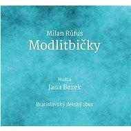 Bezek Jana, Rúfus Milan: Modlitbičky - CD - Hudební CD