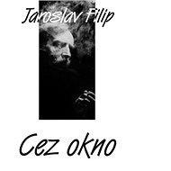Filip Jaroslav: Cez okno - LP - LP vinyl