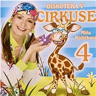 Hudební CD Růžičková Míša: Diskotéka v cirkuse 4 - CD