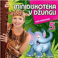 Hudební CD Růžičková Míša: Minidiskotéka v džungli 5 - CD