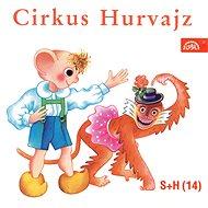 Divadlo S+H: Cirkus Hurvajz - CD - Hudební CD