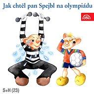 Divadlo S+H: Jak chtěl pan Spejbl na olympiádu - CD - Hudební CD